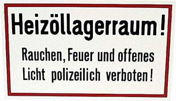 Hinweisschild 15 x 25cm ''Heizöllagerraum, Rauchen. . . . '' Klebefolie